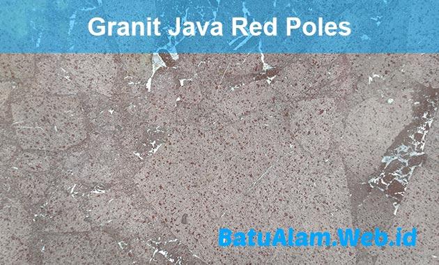 Harga Granit Java Red Poles